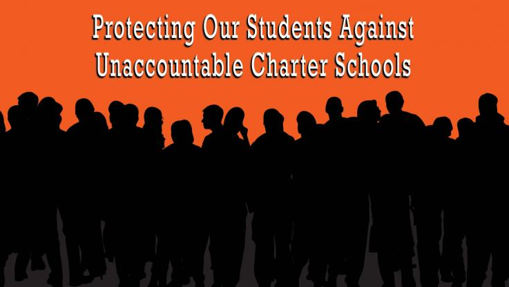 Protect Our Students Against Unaccountable Charter Schools